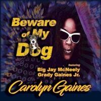 Carolyn Gaines, Beware of My Dog