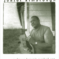 Junior Kimbrough, Most Things Haven't Worked Out