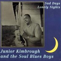 Junior Kimbrough, Sad Days, Lonely Nights