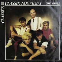 Classix Nouveaux, Classics