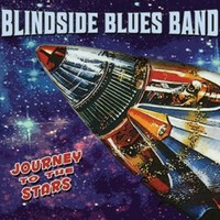 Blindside Blues Band, Journey To The Stars