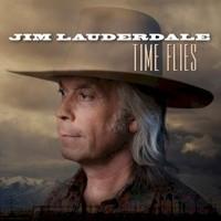 Jim Lauderdale, Time Flies