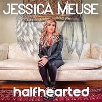 Jessica Meuse, Halfhearted