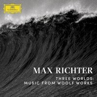 Max Richter, Three Worlds: Music From Woolf Works