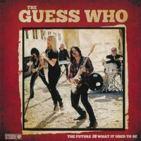 The Guess Who, The Future Is What It Used To Be