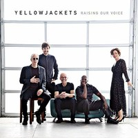 Yellowjackets, Raising Our Voice