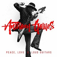 Anthony Gomes, Peace, Love & Loud Guitars