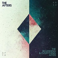The Afters, The Beginning & Everything After