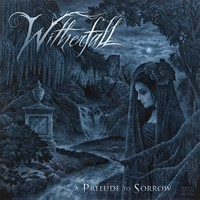 Witherfall, A Prelude To Sorrow