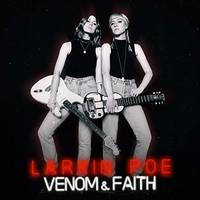 Larkin Poe, Venom & Faith