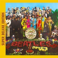 The Beatles, Sgt. Pepper's Lonely Hearts Club Band (Super Deluxe Edition)