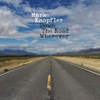 Mark Knopfler, Down The Road Wherever