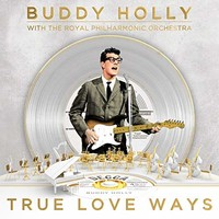 Buddy Holly with The Royal Philharmonic Orchestra, True Love Ways