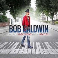 Bob Baldwin, Bob Baldwin Presents Abbey Road and The Beatles