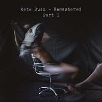 Kate Bush, Remastered Part I