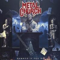 Metal Church, Damned If You Do