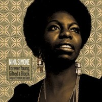 Nina Simone, Forever Young, Gifted & Black: Songs of Freedom and Spirit
