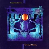 Tangerine Dream, Tyranny of Beauty