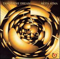 Tangerine Dream, Mota Atma