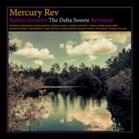 Mercury Rev, Bobbie Gentry's The Delta Sweete Revisited