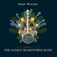 The Lonely Heartstring Band, Deep Waters