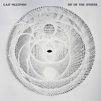 Cass McCombs, Tip Of The Sphere