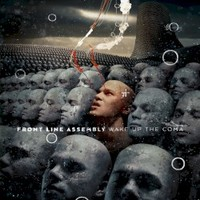 Front Line Assembly, Wake Up The Coma