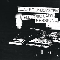 LCD Soundsystem, Electric Lady Sessions