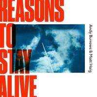Andy Burrows & Matt Haig, Reasons To Stay Alive