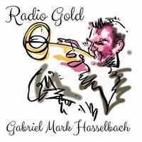 Gabriel Mark Hasselbach, Radio Gold