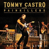 Tommy Castro & The Painkillers, Killin' It Live
