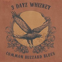 3 Dayz Whizkey, Common Buzzard Blues