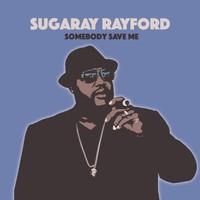 Sugaray Rayford, Somebody Save Me