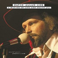 David Allan Coe, A Matter of Life and Death... Plus