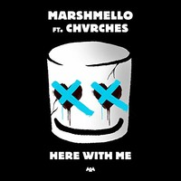 Marshmello, Here With Me (feat. CHVRCHES)