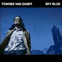 Townes Van Zandt, Sky Blue