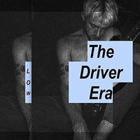 The Driver Era, Low