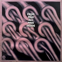 Frijid Pink, All Pink Inside