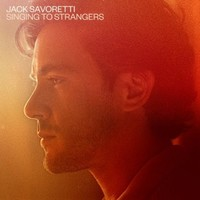 Jack Savoretti, Singing to Strangers