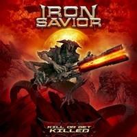Iron Savior, Kill Or Get Killed
