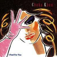 Chaka Khan, I Feel for You