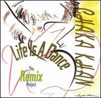 Chaka Khan, Life Is a Dance (The Remix Project)