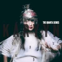 KARYYN, The Quanta Series