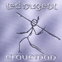 Ted Nugent, Craveman