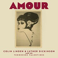 Colin Linden & Luther Dickinson, Amour (with the Tennessee Valentines)
