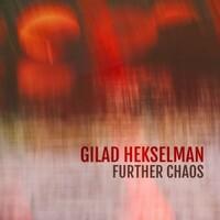 Gilad Hekselman, Further Chaos