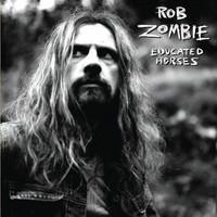 Rob Zombie, Educated Horses