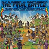 Sly & Robbie vs. Roots Radics, The Final Battle