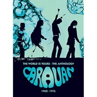Caravan, The World Is Yours: The Anthology 1968-1976