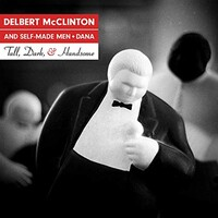 Delbert McClinton & Self-Made Men, Tall, Dark, and Handsome